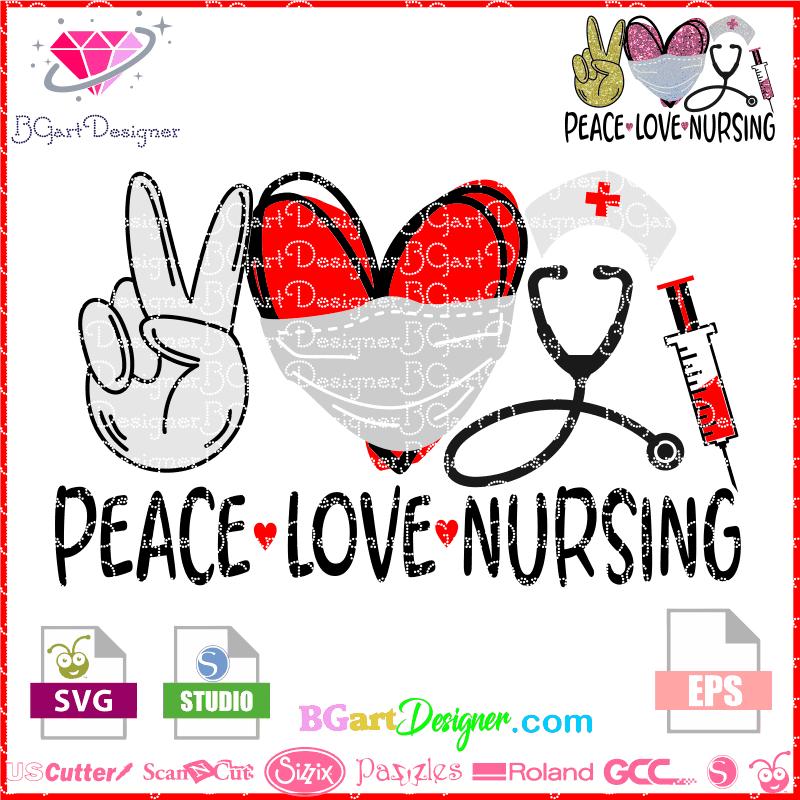 Lllᐅpeace Love Nursing Svg Cut File Cricut Silhouette Sport