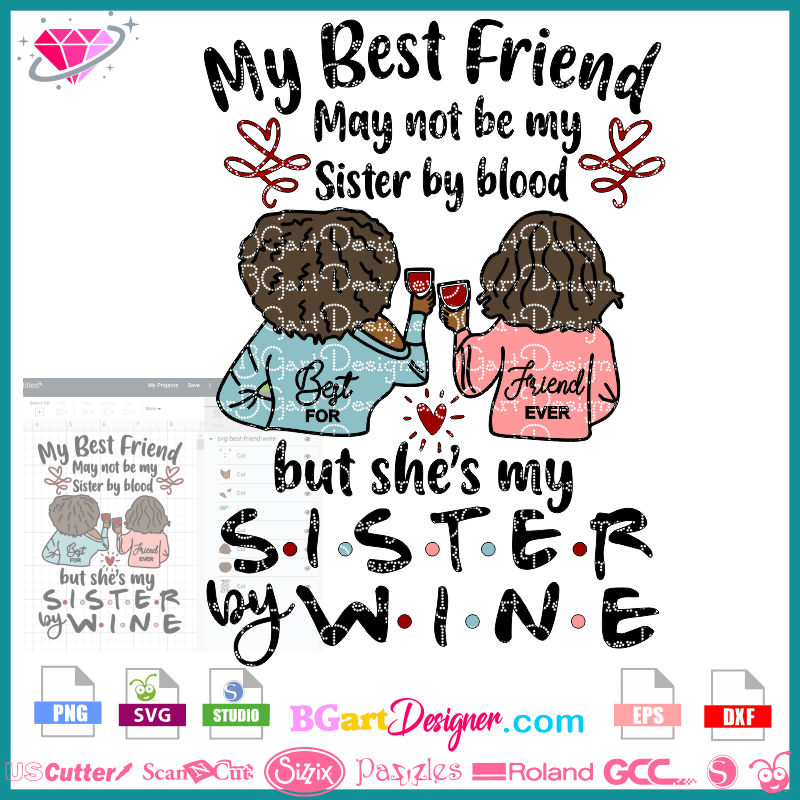 Free You can create your own mother's day wine labels at home very easily, simply print off on letter sized /a4 paper, cut each one out and stick onto your chosen bottle using double sided tape or glue. Lllᐅsister By Wine Svg File Layer Design Svg Cricut Silhouette SVG, PNG, EPS, DXF File