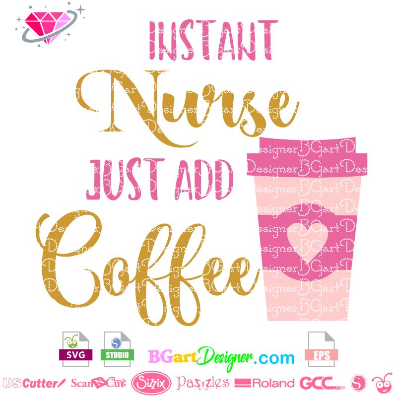 Lllᐅinstant Nurse Life Coffee Svg The Best Cut Files Cricut Cameo