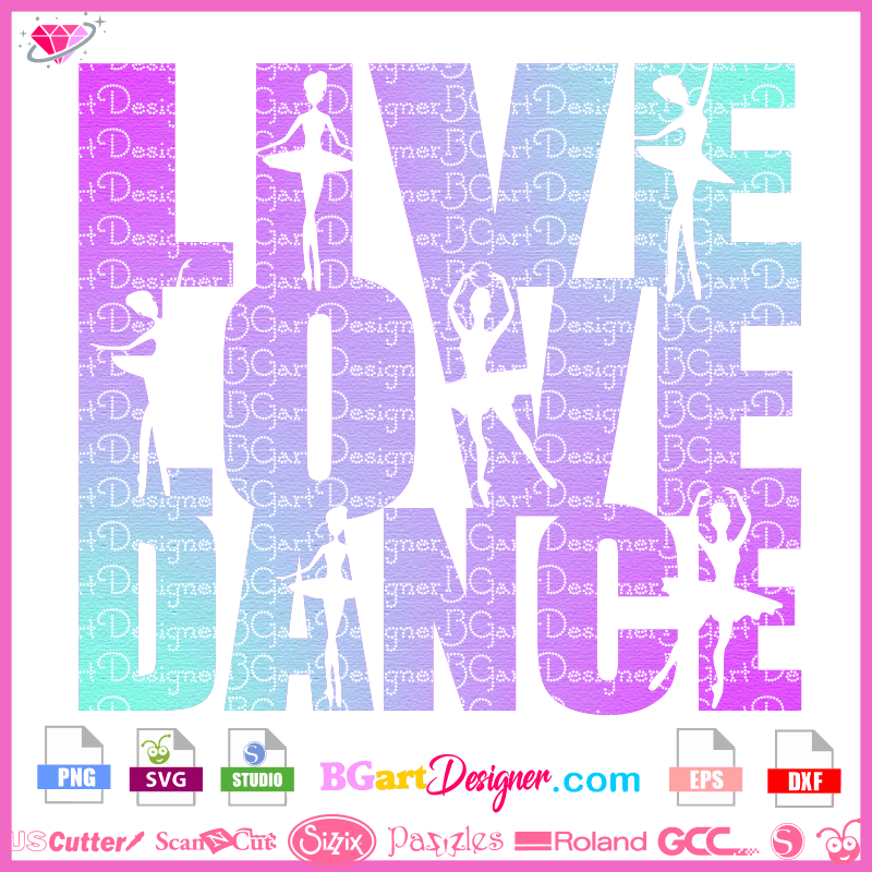 Free Svg Live Love Dance Best Free Layer Files