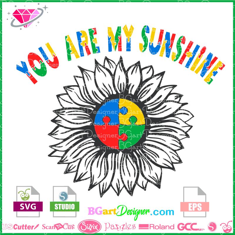 Lllᐅautism You Are My Sunshine Cut File Cricut Silhouette Sport